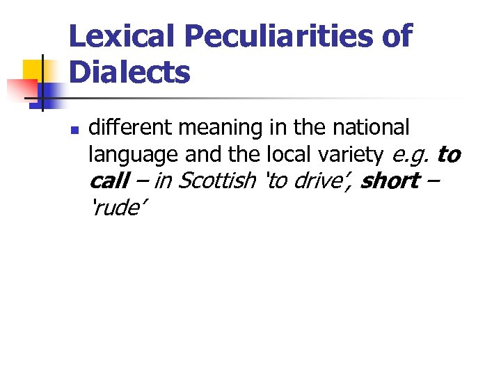 Lexical Peculiarities of Dialects n different meaning in the national language and the local