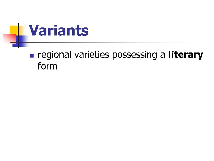 Variants n regional varieties possessing a literary form
