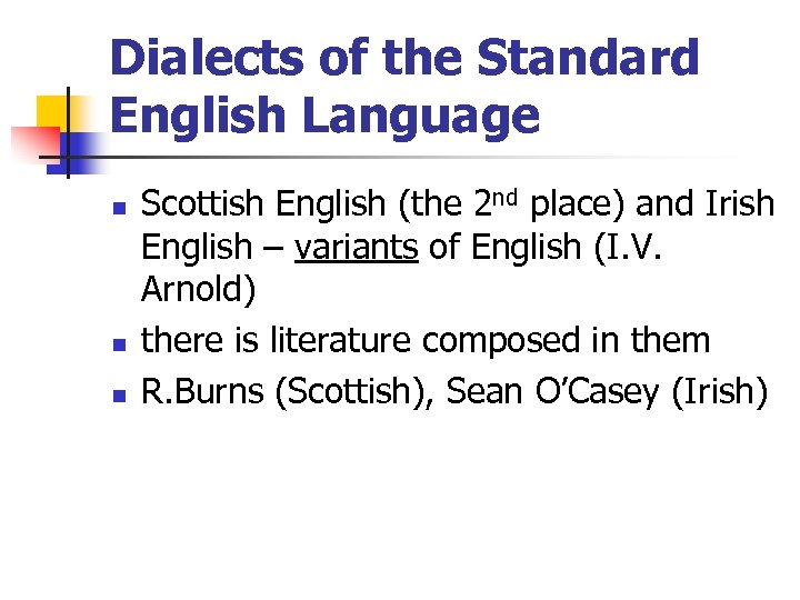 Dialects of the Standard English Language n n n Scottish English (the 2 nd