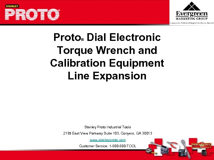 Proto Dial Electronic Torque Wrench and Calibration Equipment Line Expansion ® Stanley Proto Industrial