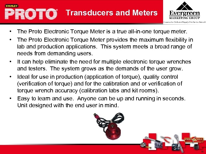 Transducers and Meters • The Proto Electronic Torque Meter is a true all-in-one torque