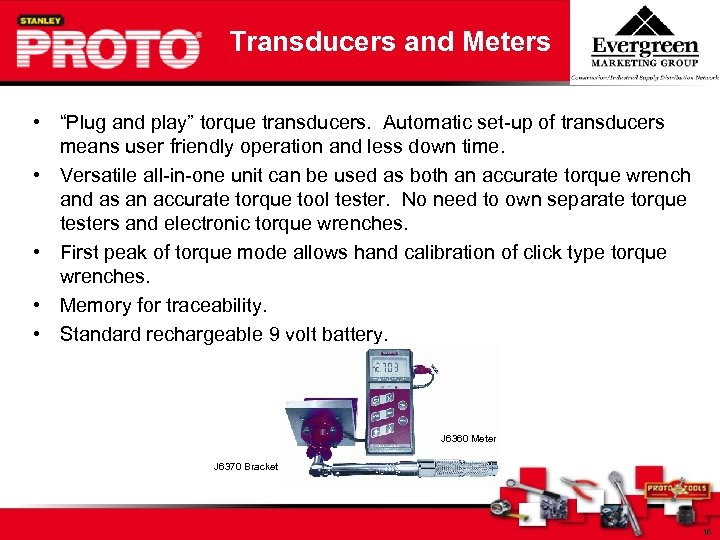 "Transducers and Meters • ""Plug and play"" torque transducers. Automatic set-up of transducers means"