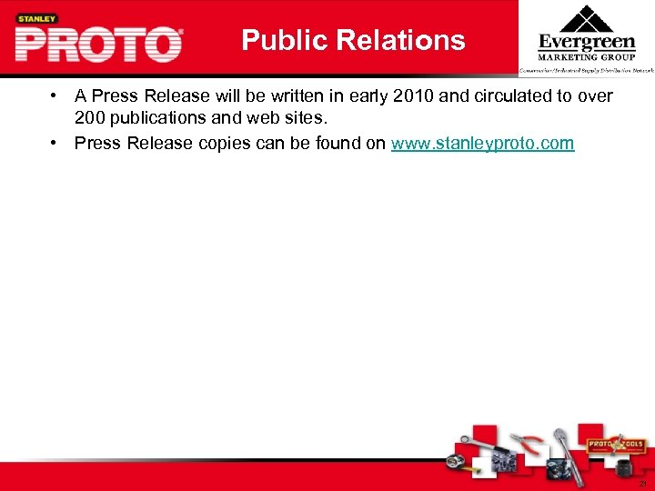 Public Relations • A Press Release will be written in early 2010 and circulated
