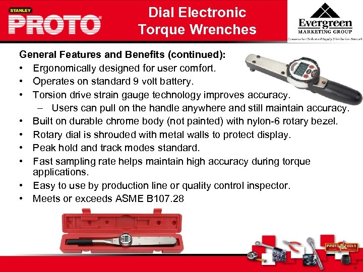Dial Electronic Torque Wrenches General Features and Benefits (continued): • Ergonomically designed for user