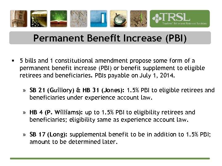 Permanent Benefit Increase (PBI) § 5 bills and 1 constitutional amendment propose some form