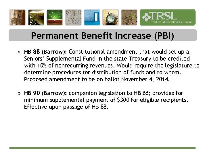 Permanent Benefit Increase (PBI) » HB 88 (Barrow): Constitutional amendment that would set up