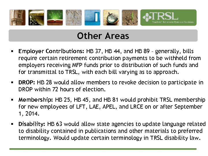 Other Areas § Employer Contributions: HB 37, HB 44, and HB 89 – generally,