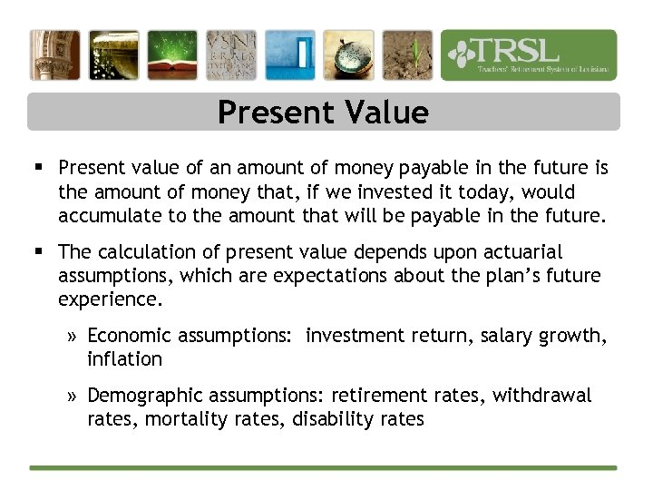 Present Value § Present value of an amount of money payable in the future