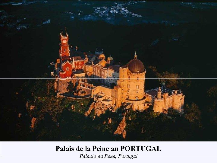 Palais de la Peine au PORTUGAL Palacio da Pena, Portugal