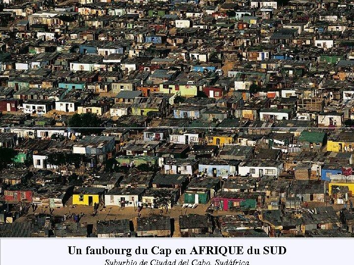 Un faubourg du Cap en AFRIQUE du SUD