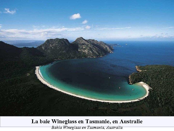 La baie Wineglass en Tasmanie, en Australie Bahía Wineglass en Tasmania, Australia