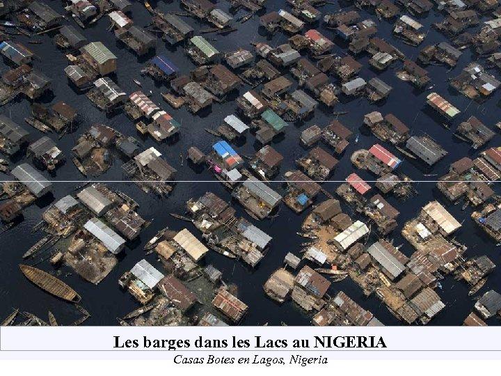 Les barges dans les Lacs au NIGERIA Casas Botes en Lagos, Nigeria