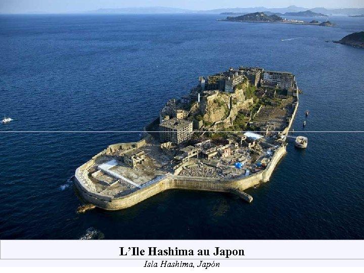 L'Ile Hashima au Japon Isla Hashima, Japón