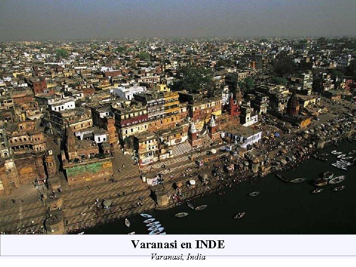 Varanasi en INDE Varanasi, India