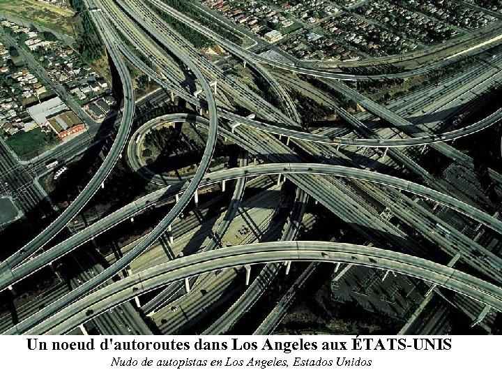 Un noeud d'autoroutes dans Los Angeles aux ÉTATS-UNIS Nudo de autopistas en Los Angeles,