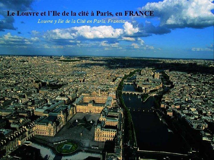 Le Louvre et l'Ile de la cité à Paris, en FRANCE Louvre y Ile