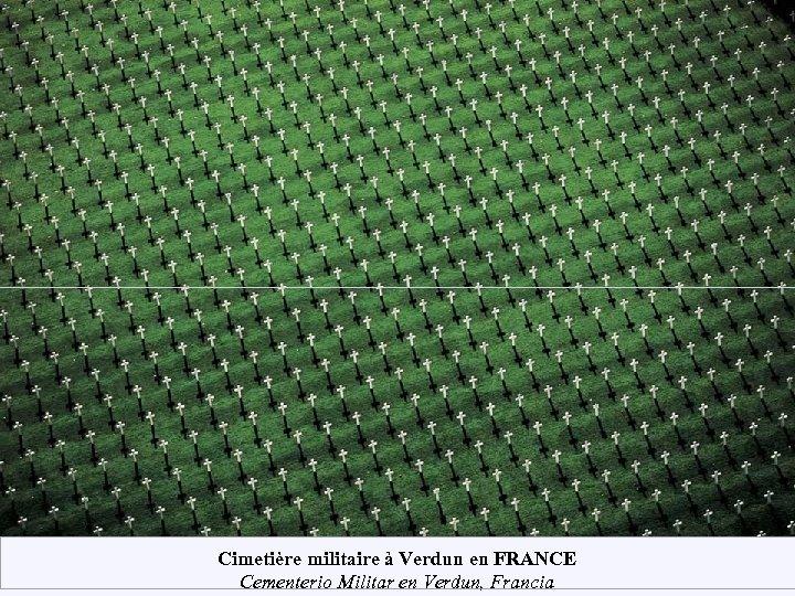 Cimetière militaire à Verdun en FRANCE Cementerio Militar en Verdun, Francia