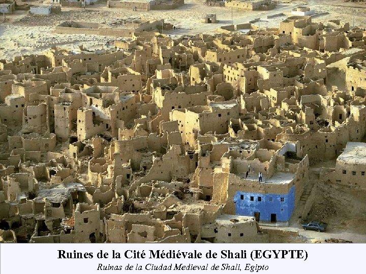 Ruines de la Cité Médiévale de Shali (EGYPTE) Ruinas de la Ciudad Medieval de