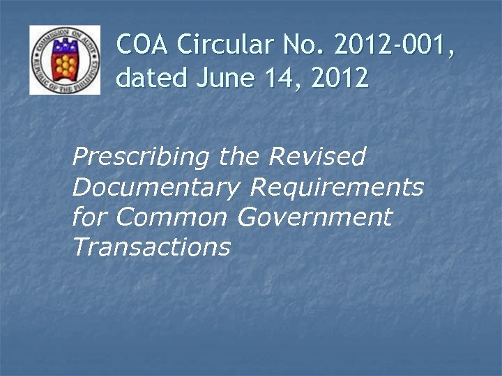 COA Circular No. 2012 -001, dated June 14, 2012 Prescribing the Revised Documentary Requirements