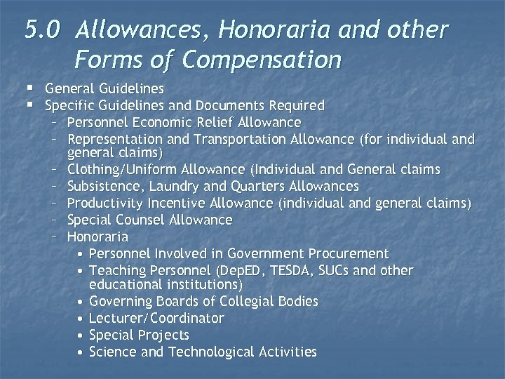 5. 0 Allowances, Honoraria and other Forms of Compensation § General Guidelines § Specific