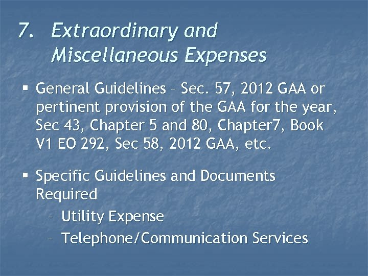 7. Extraordinary and Miscellaneous Expenses § General Guidelines – Sec. 57, 2012 GAA or