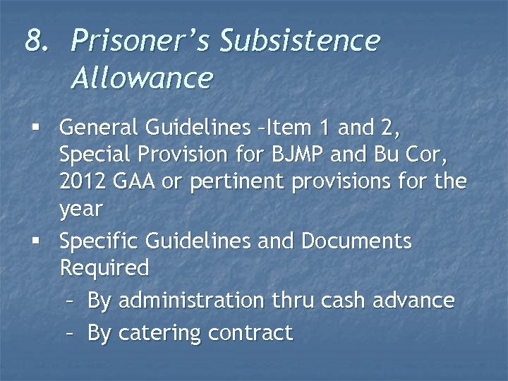 8. Prisoner's Subsistence Allowance § General Guidelines –Item 1 and 2, Special Provision for