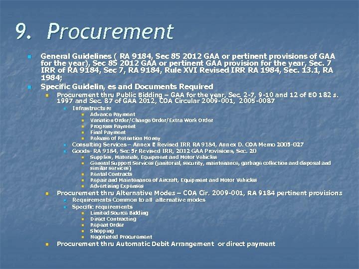 9. Procurement n n General Guidelines ( RA 9184, Sec 85 2012 GAA or