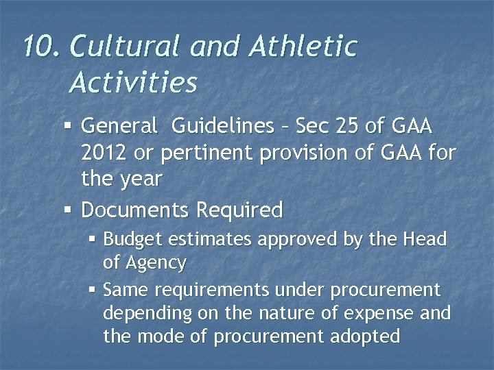 10. Cultural and Athletic Activities § General Guidelines – Sec 25 of GAA 2012