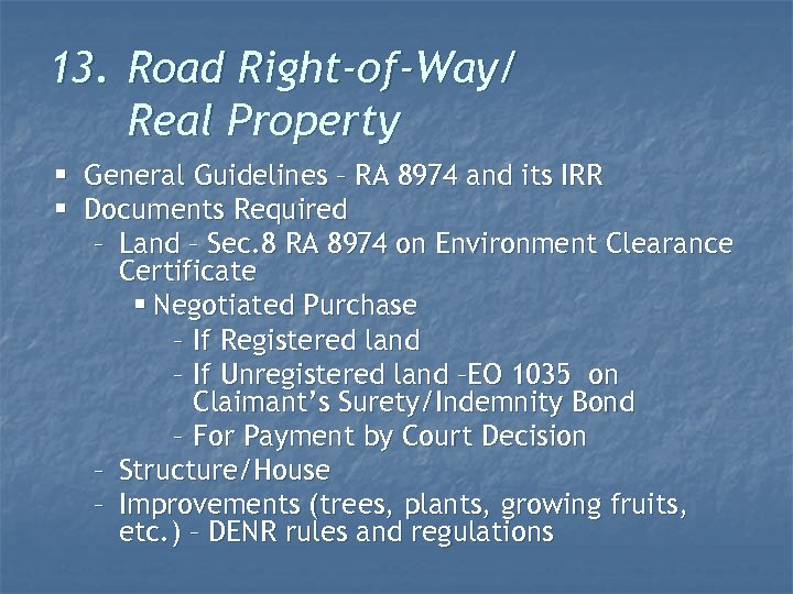 13. Road Right-of-Way/ Real Property § § General Guidelines – RA 8974 and its
