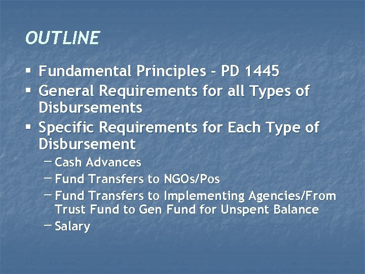 OUTLINE § Fundamental Principles – PD 1445 § General Requirements for all Types of