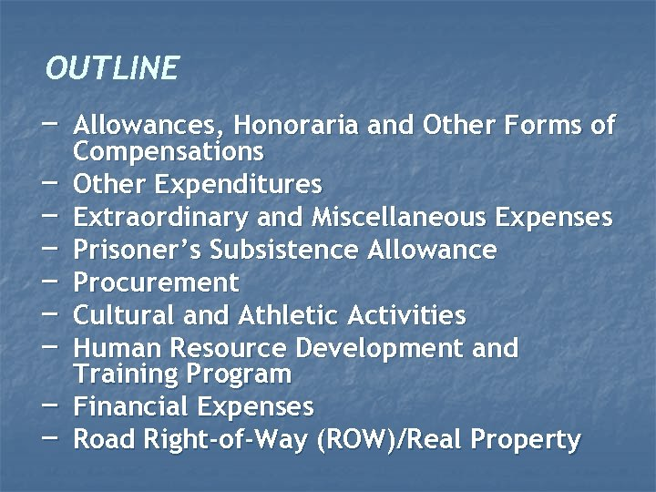 OUTLINE – Allowances, Honoraria and Other Forms of – – – – Compensations Other