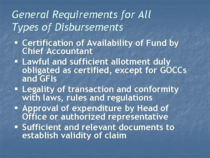 General Requirements for All Types of Disbursements § Certification of Availability of Fund by