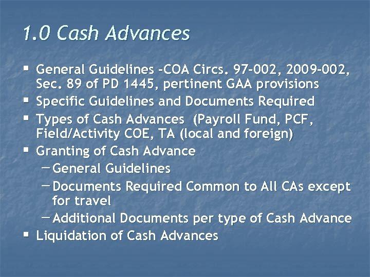 1. 0 Cash Advances § General Guidelines –COA Circs. 97 -002, 2009 -002, §