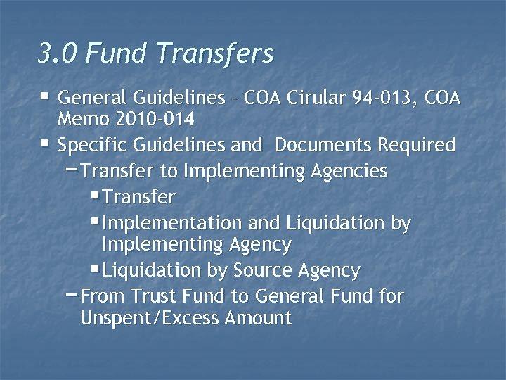 3. 0 Fund Transfers § General Guidelines – COA Cirular 94 -013, COA §