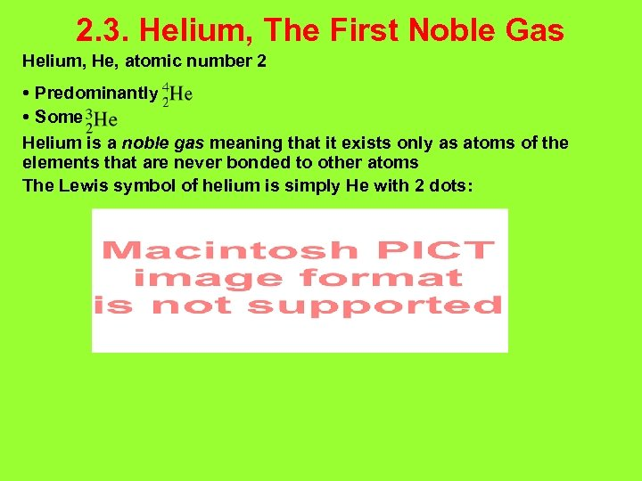 2. 3. Helium, The First Noble Gas Helium, He, atomic number 2 • Predominantly