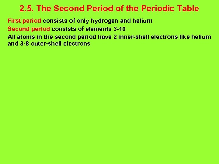 2. 5. The Second Period of the Periodic Table First period consists of only