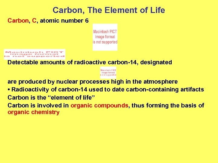 Carbon, The Element of Life Carbon, C, atomic number 6 Detectable amounts of radioactive
