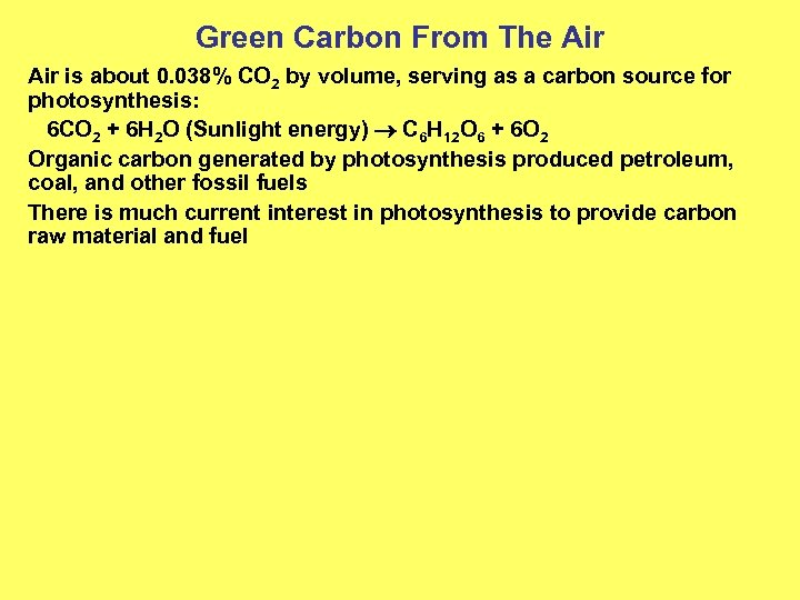 Green Carbon From The Air is about 0. 038% CO 2 by volume, serving