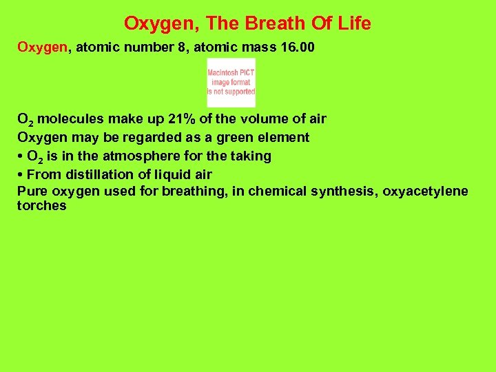 Oxygen, The Breath Of Life Oxygen, atomic number 8, atomic mass 16. 00 O
