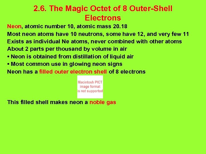 2. 6. The Magic Octet of 8 Outer-Shell Electrons Neon, atomic number 10, atomic