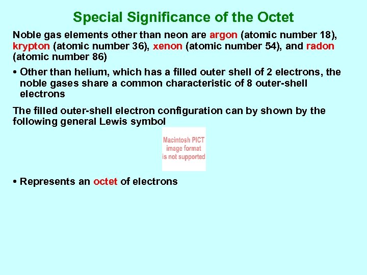 Special Significance of the Octet Noble gas elements other than neon are argon (atomic