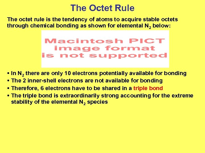 The Octet Rule The octet rule is the tendency of atoms to acquire stable