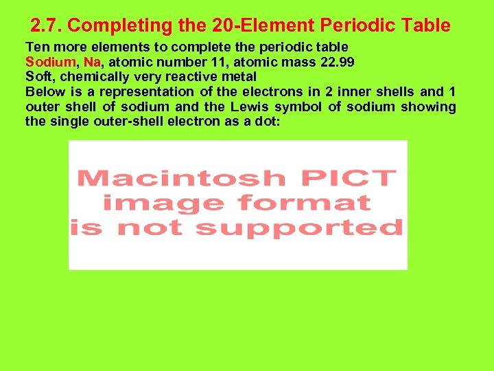 2. 7. Completing the 20 -Element Periodic Table Ten more elements to complete the