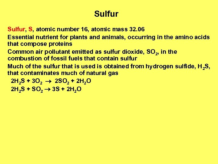 Sulfur, S, atomic number 16, atomic mass 32. 06 Essential nutrient for plants and