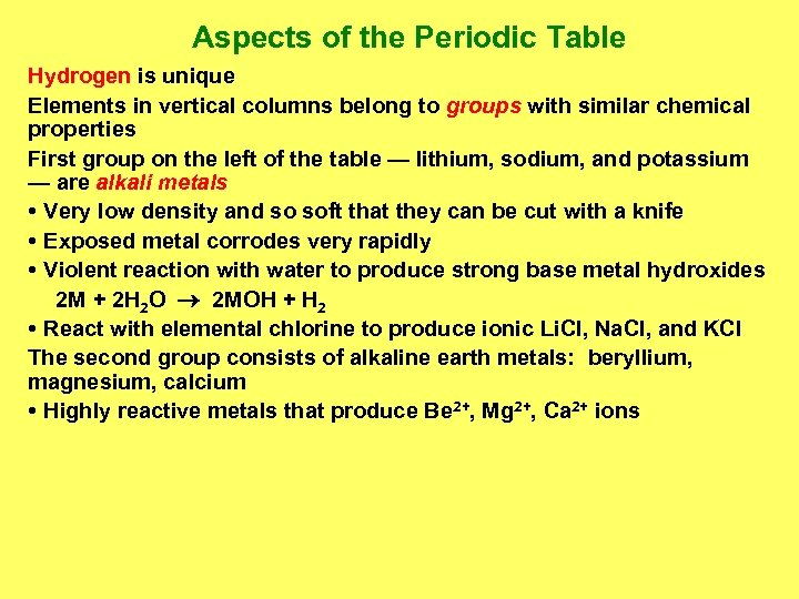 Aspects of the Periodic Table Hydrogen is unique Elements in vertical columns belong to