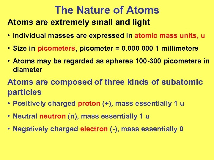 The Nature of Atoms are extremely small and light • Individual masses are expressed