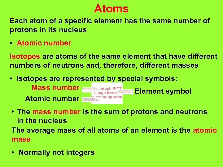 Atoms Each atom of a specific element has the same number of protons in
