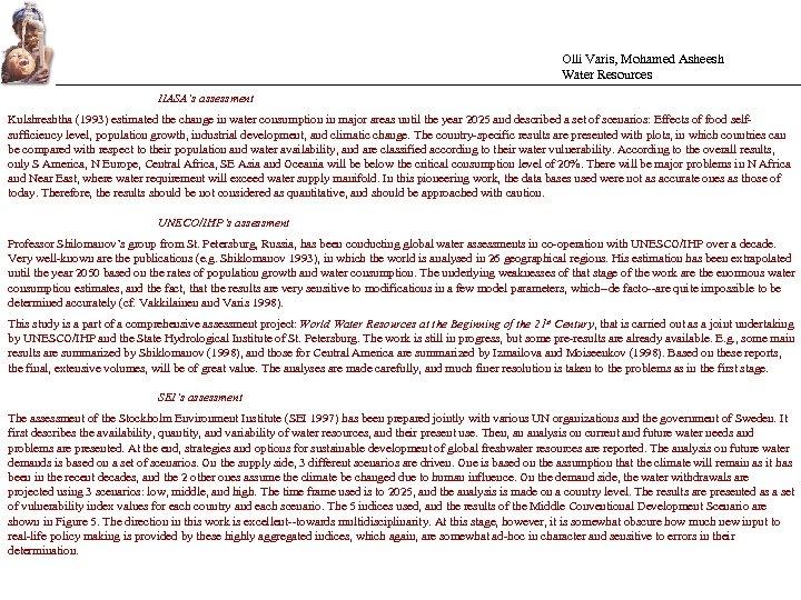 Olli Varis, Mohamed Asheesh Water Resources IIASA's assessment Kulshreshtha (1993) estimated the change in