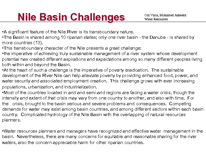 Nile Basin Challenges Olli Varis, Mohamed Asheesh Water Resources • A significant feature of