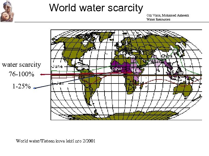 World water scarcity Olli Varis, Mohamed Asheesh Water Resources water scarcity 76 -100% 1